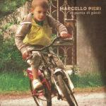 """Marcello Pieri: Dal 3 dicembre su Youtube il video che parla del brano """"IN PUNTA DI PIEDI"""" scritto per Marco Pantani"""